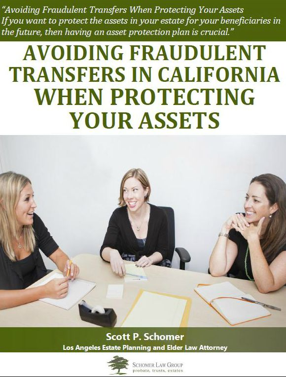 Avoiding Fraudulent Transfers in California When Protecting Your Assets